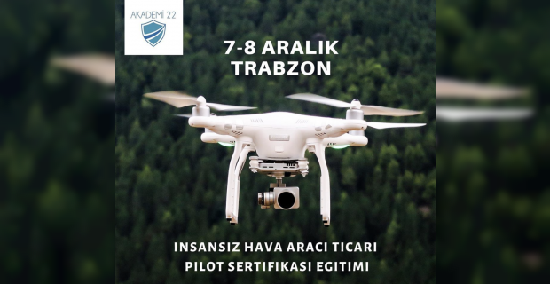 Trabzon'da drone ehliyeti sertifikası kursu açılacak